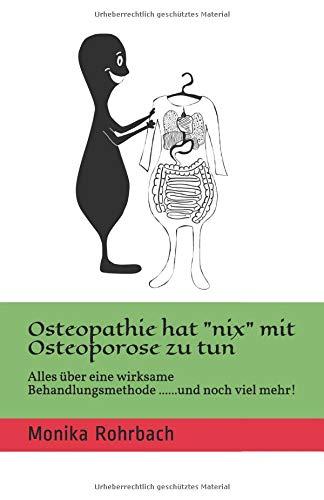 """Osteopathie hat """"nix"""" mit Osteoporose zu tun: Alles über eine wirksame Behandlungsmethode.........und noch viel mehr!"""
