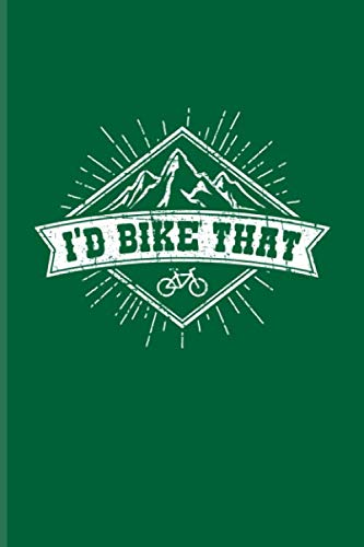 I\'d Bike That: Biking And Cycling Undated Planner   Weekly & Monthly No Year Pocket Calendar   Medium 6x9 Softcover   For Cyclists & Fitness Fans