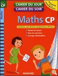 Maths CP. Per la Scuola elementare: 1 (Cahier du jour/cahier du soir)