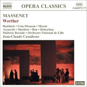 Massenet - Werther / Haddock, Uria-Monzon, R. Massis, Azzaretti, Marlière, Bou, Delescluse, ONL, Casadesus