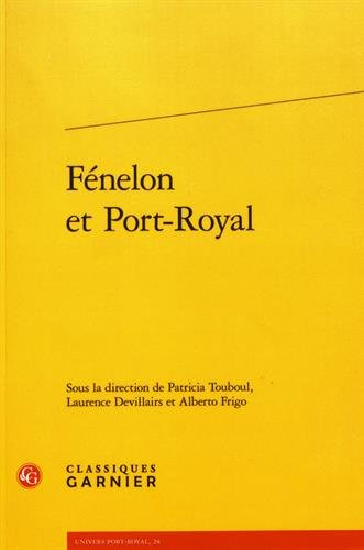 Fenelon Et Port-Royal (Univers Port-Royal)