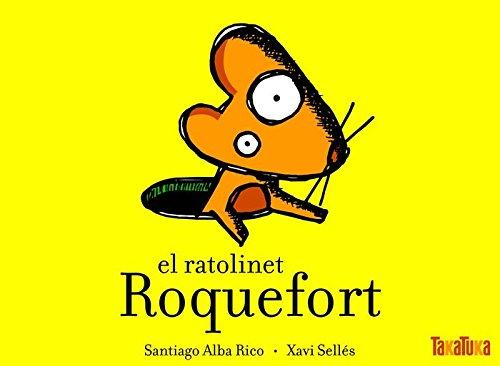 El ratolinet Roquefort