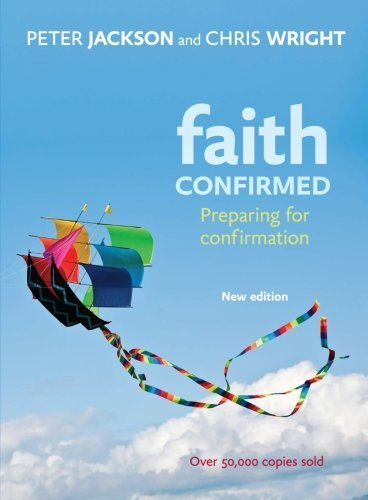 Faith Confirmed: Preparing for Confirmation by Peter Jackson (2013-01-01)