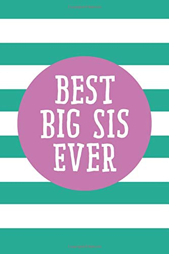 Best Big Sis Ever (6x9 Journal): Lined Personalized Writing Notebook, 120 Pages - Spring Crocus Purple and Arcadia Green Stripes with Inspirational ... Gift for Mother's Day or Other Holidays