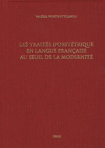 Les traités d'obstétrique en langue française au seuil de la modernité : Bibliographie critique des