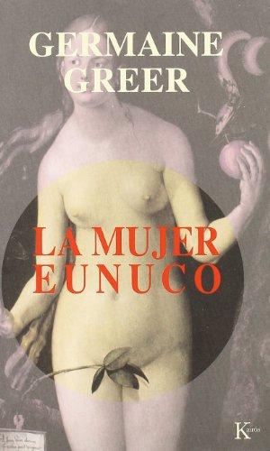 La mujer eunuco (Ensayo (kairos))