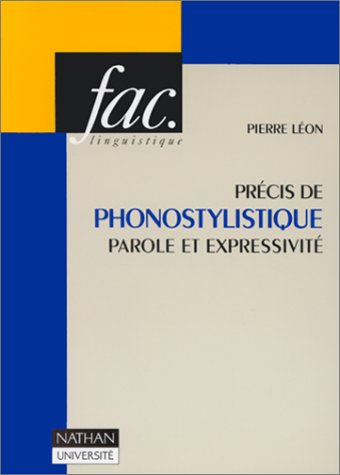 Précis de phonostylistique : Parole et expressivité
