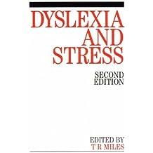 Dyslexia and Stress 2e (Exc Business And Economy (Whurr))