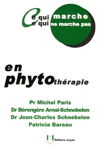 Ce qui marche, ce qui ne marche pas en phytothrapie