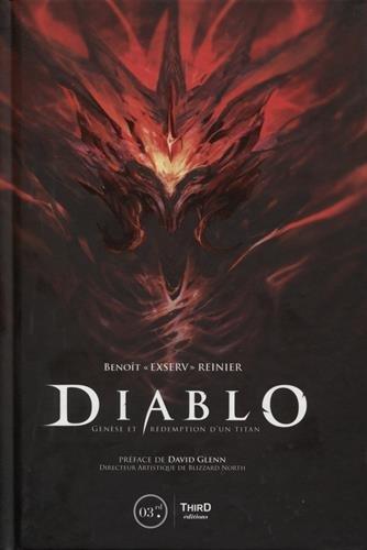 Diablo: Genèse et rédemption d'un titan. Préface de David Glenn par Benoît Reinier