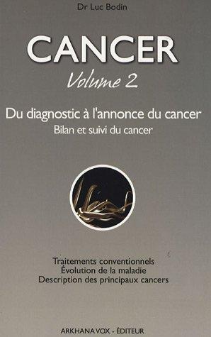 Cancer : Volume 2 - Du diagnostic à l'annonce...
