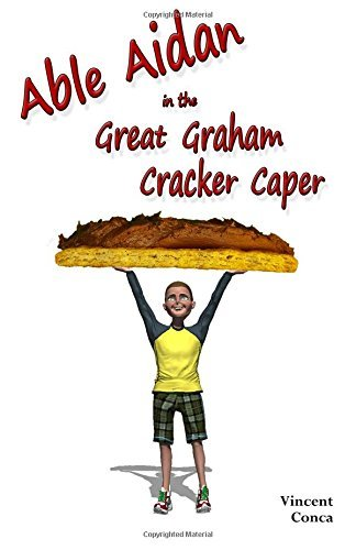 Able Aidan in the Great Graham Cracker Caper by Vincent Conca (2016-01-21) par Vincent Conca