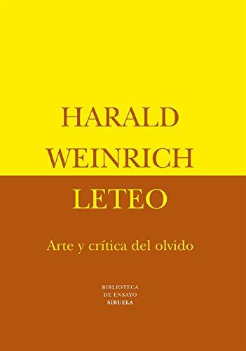 Leteo - Arte y Critica del Olvido por Harald Weinrich