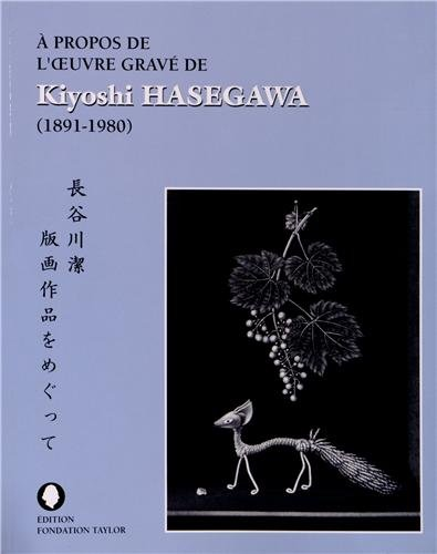 A propos de l'oeuvre grave de Kiyoshi Hasegawa