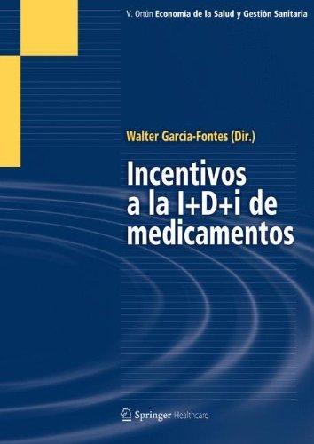 Incentivos a la I+D+i de medicamentos por Walter A. Garcia-Fontes
