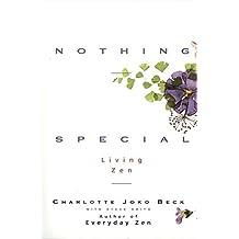 Nothing Special: Living Zen by Charlotte Joko Beck (1995-01-23)