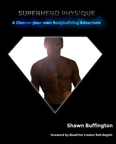 Read E Book Online Superhero Physique: A Choose Your Own Bodybuilding  Adventure PDF