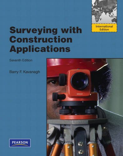 Surveying with Construction Applications. Barry F. Kavanagh