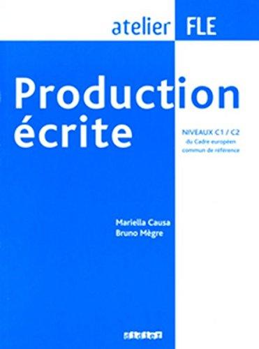 Production écrite: PRODUCTION ECRITE NIVEAUX C1-C2 LIVRE