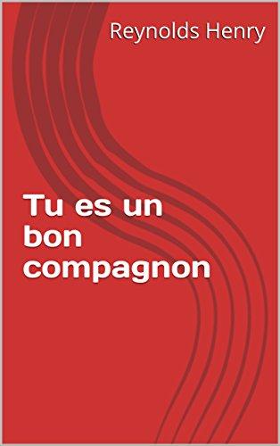 Tu Es Un Bon Compagnon French Edition Ebook Reynolds