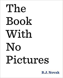 The Book With No Pictures by B.J. Novak (2014-12-04)