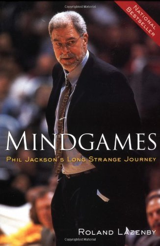 Mindgames : Phil Jackson's Long Strange Journey by Roland Lazenby (2001-11-21)