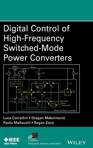 Digital Control of High-Frequency Switched-Mode Power Converters (IEEE Series on Power Engineering, Band 48)