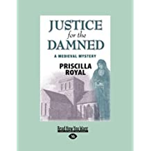 Justice for the Damned by Priscilla Royal (2013-01-21)