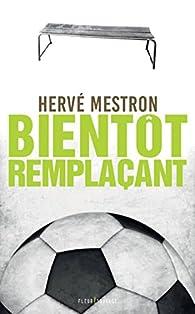 Bientot remplaçant par Hervé Mestron