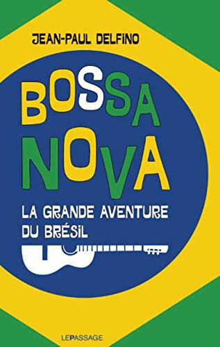 Bossa Nova - La grande aventure du Brésil