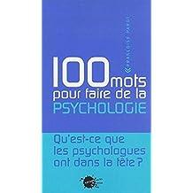 100 Mots pour faire de la psychologie