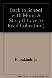 Back to School with Mom: A Story (I Love to Read Collection)