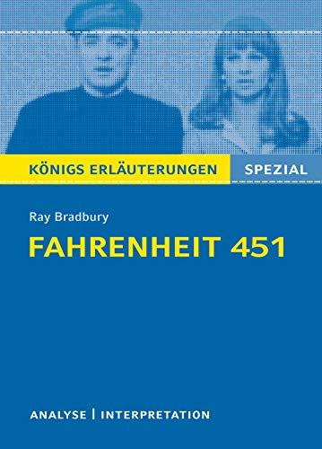 Fahrenheit 451. Königs Erläuterungen.: Alle erforderlichen Infos + Prüfungsaufgaben mit Musterlösungen. (Königs Erläuterungen Spezial)