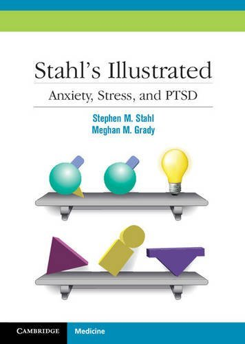 Stahl's Illustrated Anxiety, Stress, and PTSD by Stephen M. Stahl (2011-10-26)