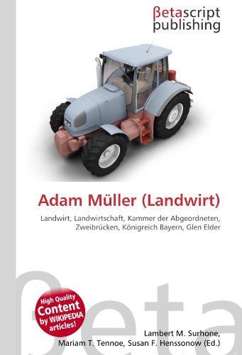 Adam Müller (Landwirt): Landwirt, Landwirtschaft, Kammer der Abgeordneten, Zweibrücken, Königreich Bayern, Glen Elder