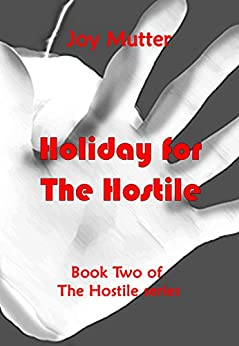 Book cover image for Holiday for the Hostile: The Hostile Series, Book 2