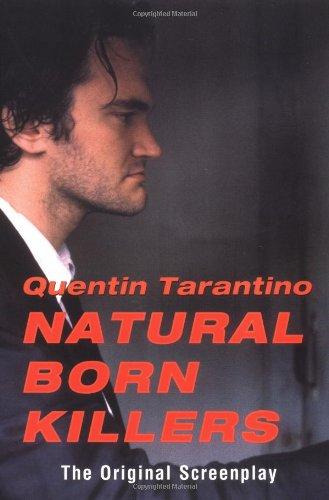 Natural Born Killers: The Original Screenplay por Quentin Tarantino
