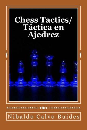 Chess Tactics/ Táctica en Ajedrez por Sr. Nibaldo Calvo Buides