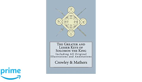 The Greater And Lesser Keys Of Solomon The King Amazon