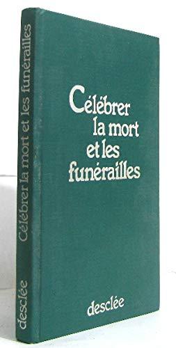 Célébrer la mort et les funérailles