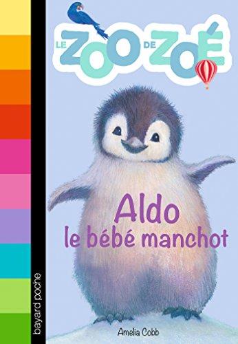 Le zoo de Zoé, Tome 02: Aldo, le bébé manchot