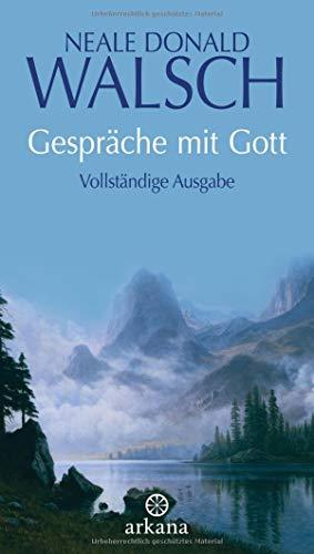 Gespräche mit Gott: Vollständige Ausgabe