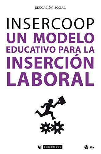 Insercoop. Un modelo educativo para la inserción laboral (Manuales nº 555) por Xavier Orteu Guiu (coords).