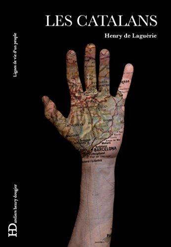 Les Catalans: Lignes de vie d'un peuple