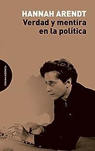 Verdad y mentira en la política par Hannah Arendt