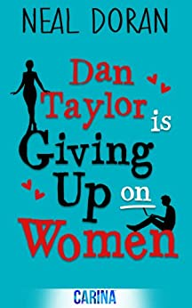 Dan Taylor Is Giving Up On Women von [Doran, Neal]