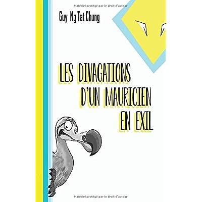 Les Divagations d'un Mauricien en Exil