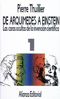 De Arquímedes a Einstein: Las caras ocultas de la invención científica. Tomo I (El Libro De Bolsillo (Lb)) por Pierre Thuillier