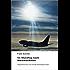 Im Sturzflug nach Merkwürdistan: Fliegerwahn(sinn) und schräge Reisebegegnungen