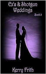 Ex's & Shotgun Weddings (Cocktails & Tattoos Book 3)